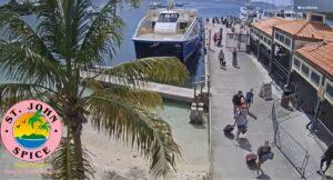 St. John Spice Webcam – Cruz Bay Ferry Dock – U.S. Virgin Islands